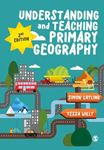 Picture of Understanding and Teaching Primary Geography