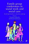 Picture of Family group conferences in social work: Involving families in social care decision making