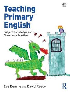 Picture of Teaching Primary English: Subject Knowledge and Classroom Practice