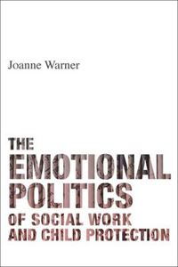 Picture of Emotional politics of social work and child protection