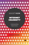 Picture of Internet Celebrity: Understanding Fame Online