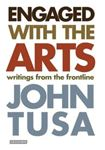 Picture of Engaged with the Arts: Writings from the Frontline