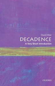Picture of Decadence: A Very Short Introduction