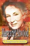 Picture of Margaret Atwood: A Beginner's Guide