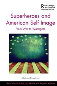 Picture of Superheroes and American Self Image: From War to Watergate