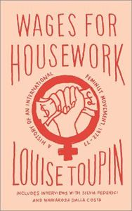 Picture of Wages for Housework: A History of an International Feminist Movement, 1972-77