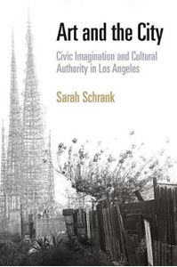 Picture of Art and the City: Civic Imagination and Cultural Authority in Los Angeles