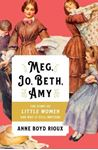 Picture of Meg, Jo, Beth, Amy: The Story of Little Women and Why It Still Matters