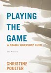 Picture of Playing the Game: A Drama Workshop Guide