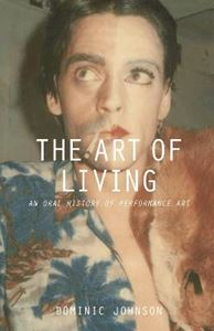 Picture of Art of Living: An Oral History of Performance Art