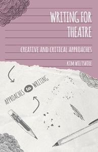 Picture of Writing for Theatre: Creative and Critical Approaches