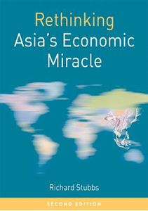 Picture of Rethinking Asia's Economic Miracle: The Political Economy of War, Prosperity and Crisis