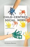 Picture of Child-Centred Social Work: Theory and Practice