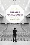 Picture of Theatre Management: Arts Leadership for the 21st Century