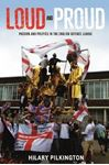 Picture of Loud and Proud: Passion and Politics in the English Defence League