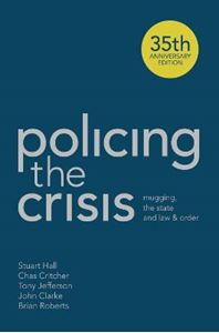 Picture of Policing the Crisis: Mugging, the State and Law and Order