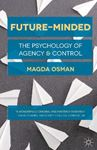 Picture of Future-Minded: The Psychology of Agency and Control