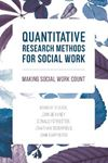 Picture of Quantitative Research Methods for Social Work: Making Social Work Count