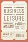 Picture of Business of Leisure: Tourism, Sport, Events and Other Leisure Industries