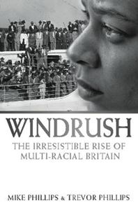 Picture of Windrush: The Irresistible Rise of Multi-Racial Britain