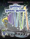 Picture of Secrets of Creation: The Enigma of the Spiral Waves: Volume 2