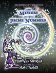 Picture of Secrets of Creation: The Mystery of the Prime Numbers: Volume 1