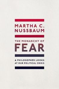 Picture of Monarchy of Fear: A Philosopher Looks at Our Political Crisis