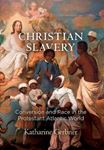 Picture of Christian Slavery: Conversion and Race in the Protestant Atlantic World