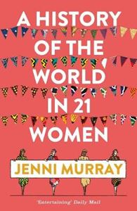 Picture of History of the World in 21 Women: A Personal Selection