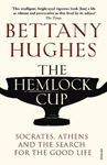 Picture of Hemlock Cup: Socrates, Athens and the Search for the Good Life