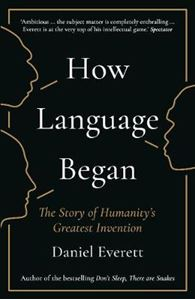 Picture of How Language Began: The Story of Humanity's Greatest Invention