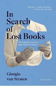 Picture of In Search of Lost Books: The forgotten stories of eight mythical volumes