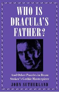 Picture of Who Is Dracula's Father?: And Other Puzzles in Bram Stoker's Gothic Masterpiece