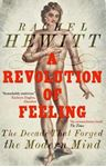 Picture of Revolution of Feeling: The Decade that Forged the Modern Mind