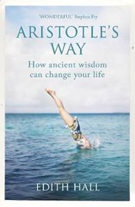 Picture of Aristotle's Way: How Ancient Wisdom Can Change Your Life