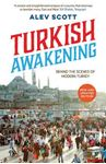 Picture of Turkish Awakening: Behind the Scenes of Modern Turkey