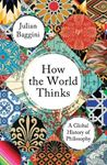 Picture of How the World Thinks: A Global History of Philosophy
