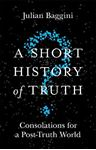 Picture of Short History of Truth: Consolations for a Post-Truth World