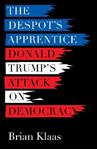 Picture of Despot's Apprentice: Donald Trump's Attack on Democracy