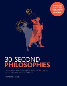 Picture of 30-Second Philosophies: The 50 Most Thought-provoking Philosophies, Each Explained in Half a Minute