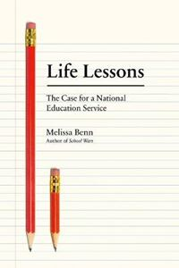 Picture of Life Lessons: The Case for a National Education Service