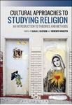 Picture of Cultural Approaches to Studying Religion: An Introduction to Theories and Methods