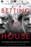 Picture of Betting the House: The Inside Story of the 2017 Election