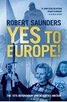 Picture of Yes to Europe!: The 1975 Referendum and Seventies Britain