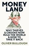 Picture of Moneyland: Why Thieves And Crooks Now Rule The World And How To Take It Back