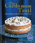 Picture of Cardamom Trail: Chetna Bakes with Flavours of the East