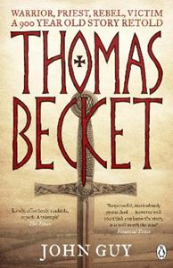 Picture of Thomas Becket: Warrior, Priest, Rebel, Victim: A 900-Year-Old Story Retold