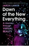 Picture of Dawn of the New Everything: A Journey Through Virtual Reality