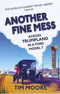 Picture of Another Fine Mess: Across Trumpland in a Ford Model T