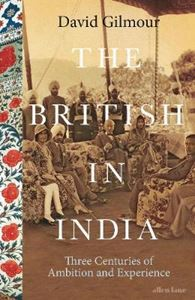 Picture of British in India: Three Centuries of Ambition and Experience